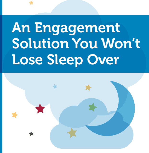 An Engagement Solution You Won't Lose Sleep Over