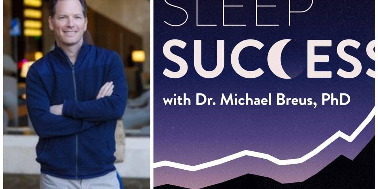 Michael Breus' New Podcast Interviews Celebrities Whose Success Depends on Sleep