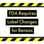 FDA Requires Label Changes for Benzos