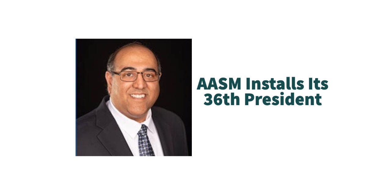 AASM Installs Its 36th President